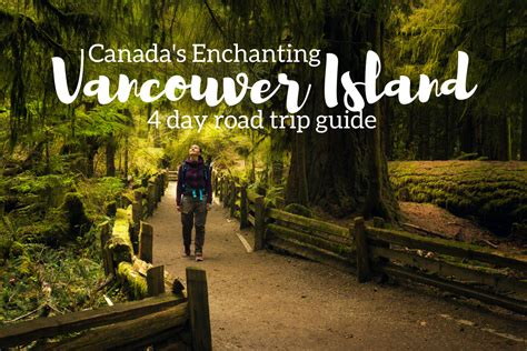 Canada's Enchanting Vancouver Island - 4 day Road Trip