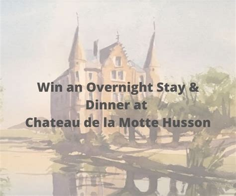 Win an Overnight and Dinner at Chateau de la Motte Husson